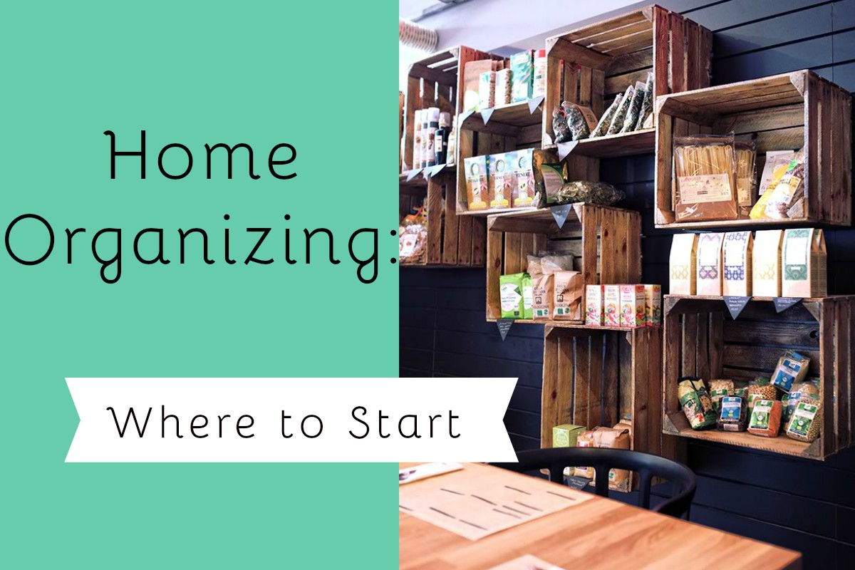 Home Organizing: Where to Start
